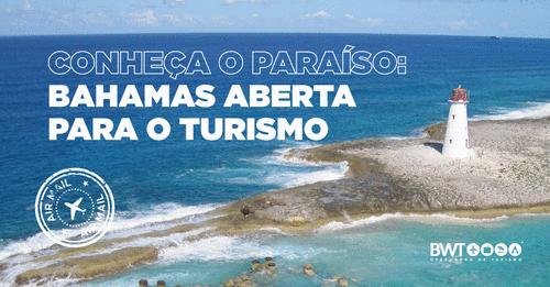 BAHAMAS: PARAÍSO ABERTO PARA TURISTAS BRASILEIROS